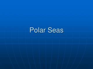 Polar Seas