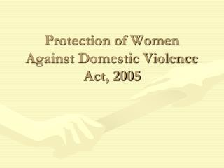 Protection of Women Against Domestic Violence Act, 2005