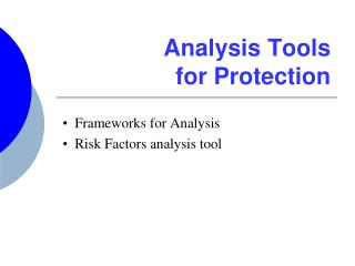 Analysis Tools  for Protection