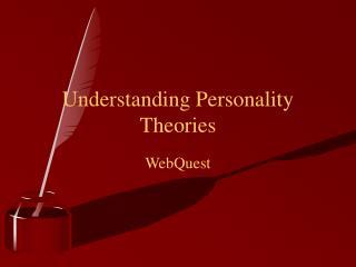 Understanding Personality Theories