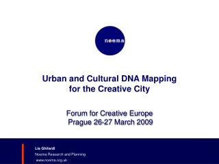 Urban and Cultural DNA Mapping  for the Creative City