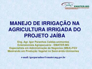 MANEJO DE IRRIGA  O NA AGRICULTURA IRRIGADA DO PROJETO JA BA