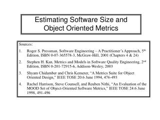Estimating Software Size and  Object Oriented Metrics