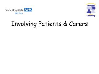 Involving Patients  Carers