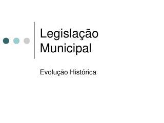 Legisla  o Municipal