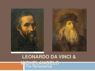 Leonardo da Vinci  Michelangelo