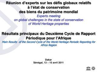 R union d experts sur les d fis globaux relatifs    l  tat de conservation  des biens du patrimoine mondial Experts meet