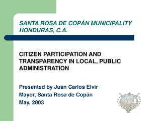 SANTA ROSA DE COP N MUNICIPALITY HONDURAS, C.A.