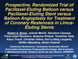 Prospective, Randomized Trial of Paclitaxel-Eluting Balloon versus Paclitaxel-Eluting Stent versus Balloon Angioplasty f