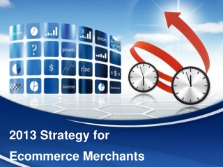 2013 strategy for ecommerce merchants