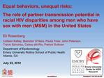 Equal behaviors, unequal risks:  The role of partner transmission potential in racial HIV disparities among men who have