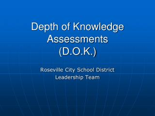 Depth of Knowledge Assessments D.O.K.