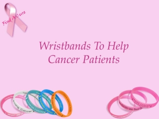 Wristbands To Help Cancer Patients