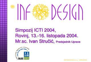 Simpozij ICTI 2004, Rovinj, 13.-16. listopada 2004.  Mr.sc. Ivan Strucic, Predsjednik Uprave