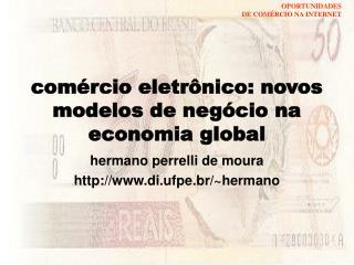 Com rcio eletr nico: novos modelos de neg cio na economia global