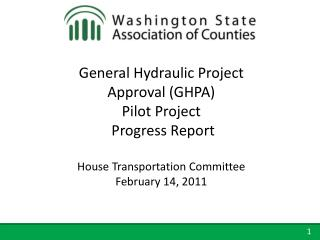 General Hydraulic Project Approval GHPA Pilot Project  Progress Report  House Transportation Committee February 14, 2011