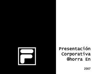 Presentaci n  Corporativa  horra En  2007