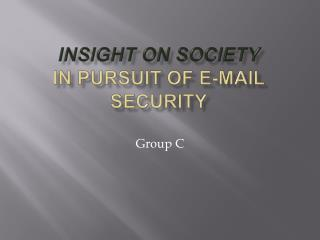 Insight on Society In Pursuit of E-mail Security