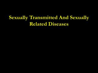 Sexually Transmitted And Sexually Related Diseases