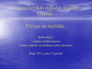 Tautas lieti kas makslas studijas Liepaja.   Vizijas un realitate.