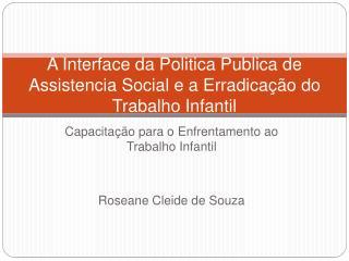 A Interface da Politica Publica de Assistencia Social e a Erradica  o do Trabalho Infantil