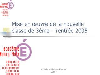 Mise en  uvre de la nouvelle classe de 3 me   rentr e 2005