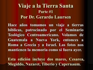 Viaje a la Tierra Santa Parte 1 Por Dr. Gerardo Laursen
