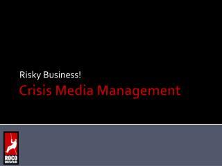Crisis Media Management