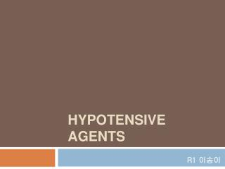 Hypotensive Agents