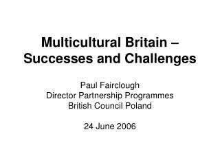 Multicultural Britain   Successes and Challenges