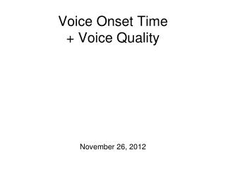 Voice Onset Time  Voice Quality