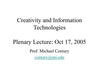 Creativity and Information Technologies  Plenary Lecture: Oct 17, 2005