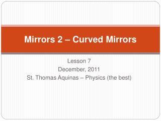 Mirrors 2   Curved Mirrors