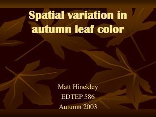 Spatial variation in autumn leaf color