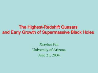 The Highest-Redshift Quasars and Early Growth of Supermassive Black Holes