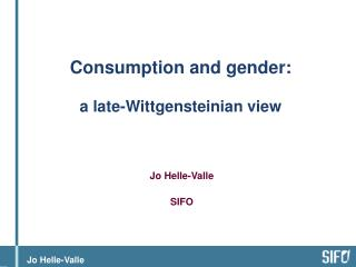 Consumption and gender:   a late-Wittgensteinian view