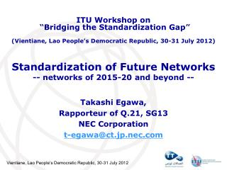 Standardization of Future Networks -- networks of 2015-20 and beyond --