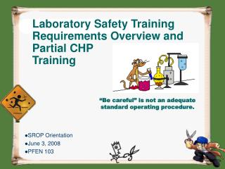 Laboratory Safety Training Requirements Overview and Partial CHP Training