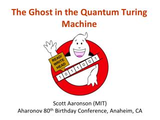 Scott Aaronson MIT Aharonov 80th Birthday Conference, Anaheim, CA