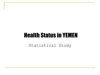 Health Status in YEMEN