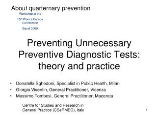 Preventing Unnecessary Preventive Diagnostic Tests: theory and practice