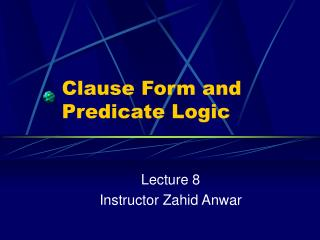 Clause Form and Predicate Logic