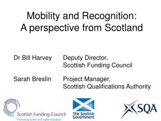 Mobility and Recognition:  A perspective from Scotland