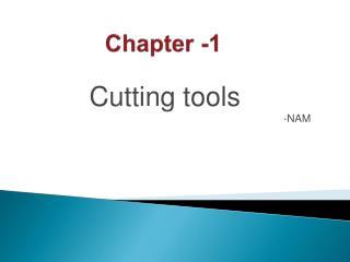 Cutting tools -NAM