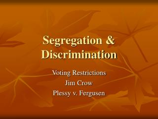 Segregation  Discrimination