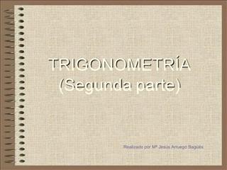 TRIGONOMETR A Segunda parte
