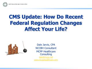 CMS Update: How Do Recent Federal Regulation Changes Affect Your Life