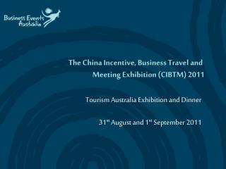 The China Incentive, Business Travel and  Meeting Exhibition CIBTM 2011