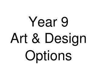 Year 9 Art  Design