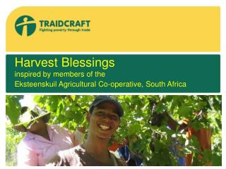 Harvest Blessings   inspired by members of the Eksteenskuil Agricultural Co-operative, South Africa